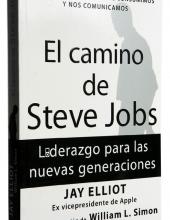 El camino de Steve Jobs Jay Elliot y William L. Simon