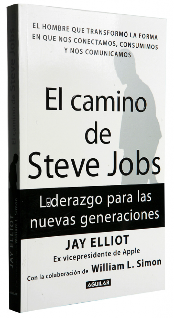 El camino de Steve Jobs Jay Elliot y William L. Simon