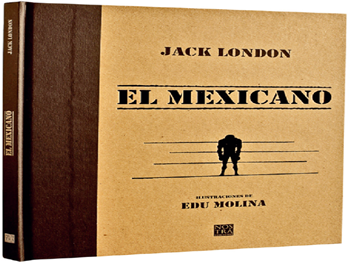 El Mexicano Jack London. Ilustraciones Edu Molina