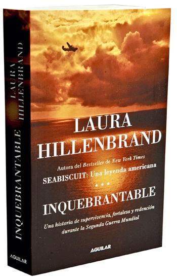 Inquebrantable. Laura Hillenbrand